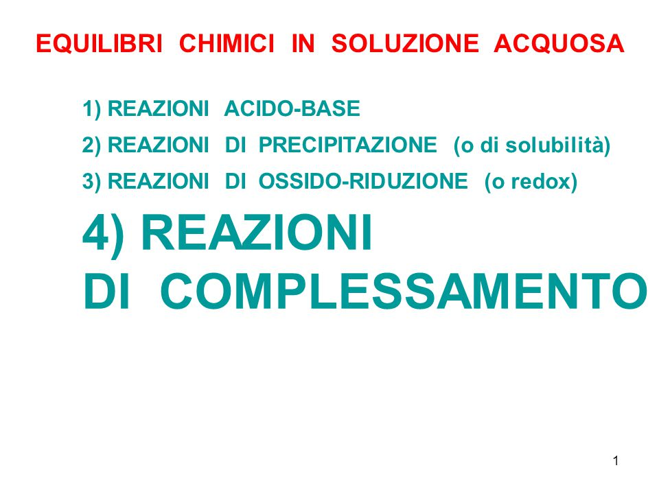 4) REAZIONI DI COMPLESSAMENTO EQUILIBRI CHIMICI IN SOLUZIONE ACQUOSA