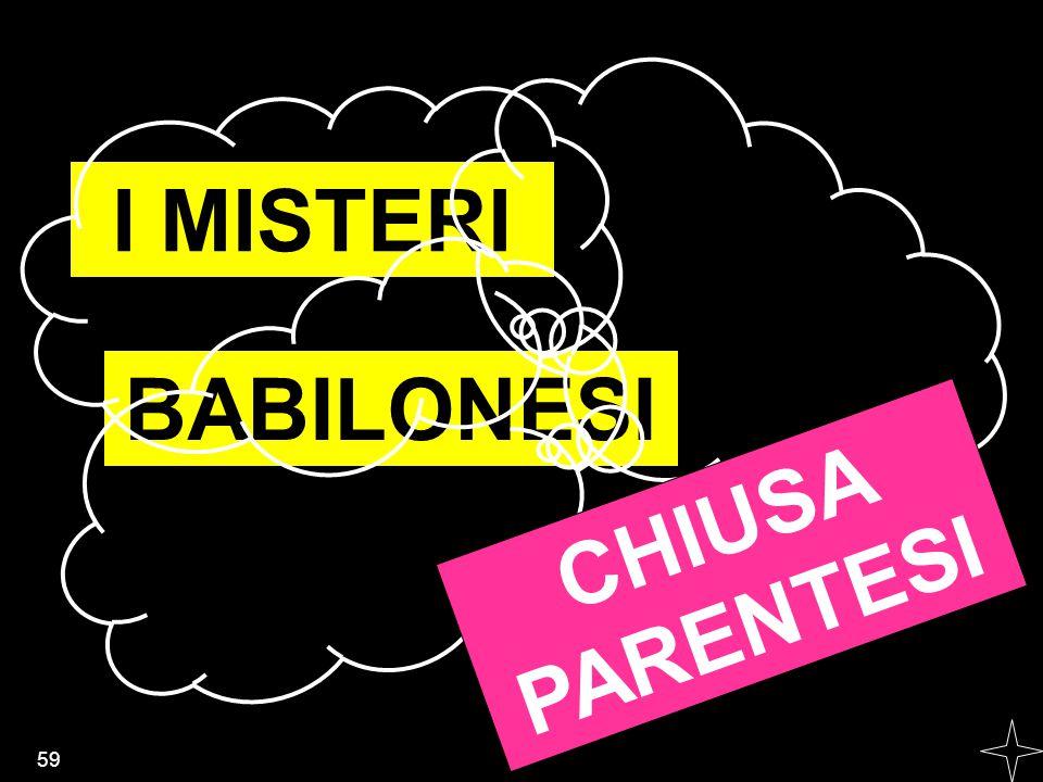 I MISTERI BABILONESI CHIUSA PARENTESI