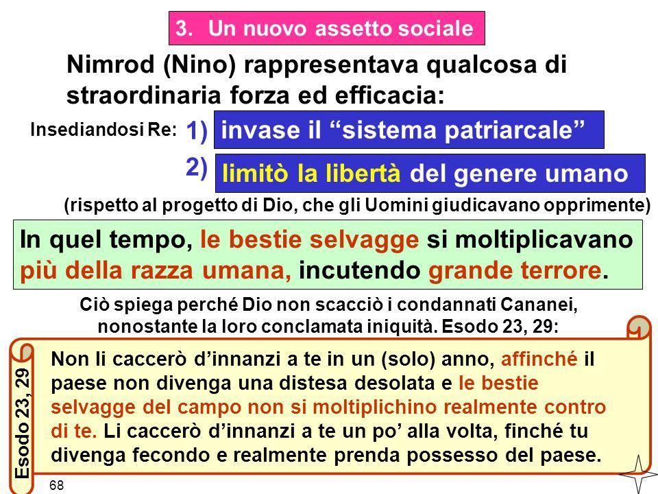 invase il sistema patriarcale 2) limitò la libertà del genere umano
