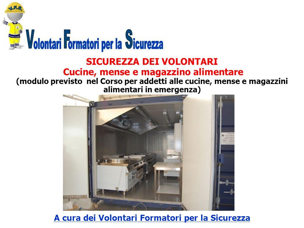 SICUREZZA DEI VOLONTARI Cucine, mense e magazzino alimentare