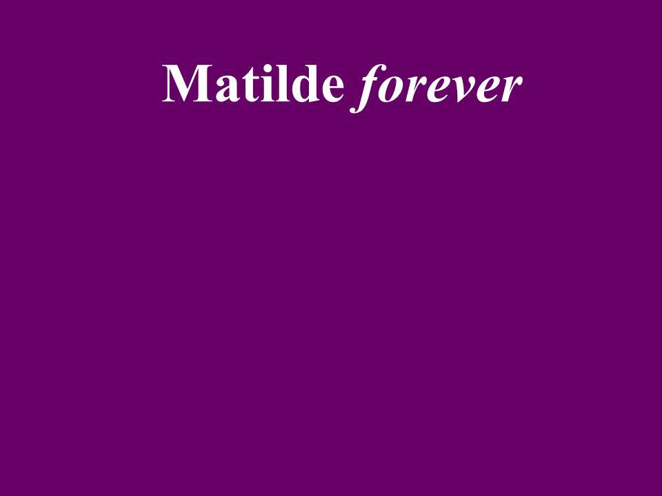 Matilde forever