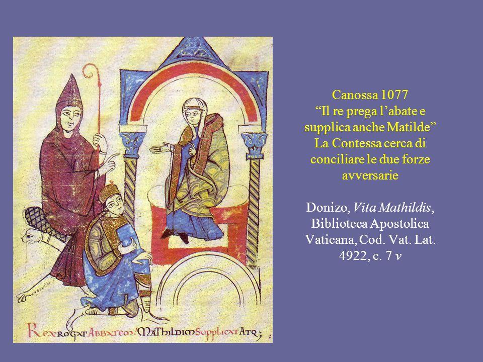 Canossa 1077 Il re prega l'abate e supplica anche Matilde La Contessa cerca di conciliare le due forze avversarie Donizo, Vita Mathildis, Biblioteca Apostolica Vaticana, Cod.