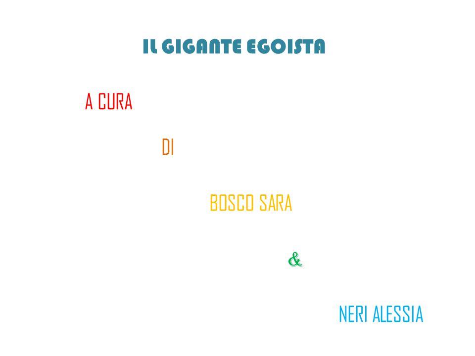 IL GIGANTE EGOISTA A CURA DI BOSCO SARA & NERI ALESSIA