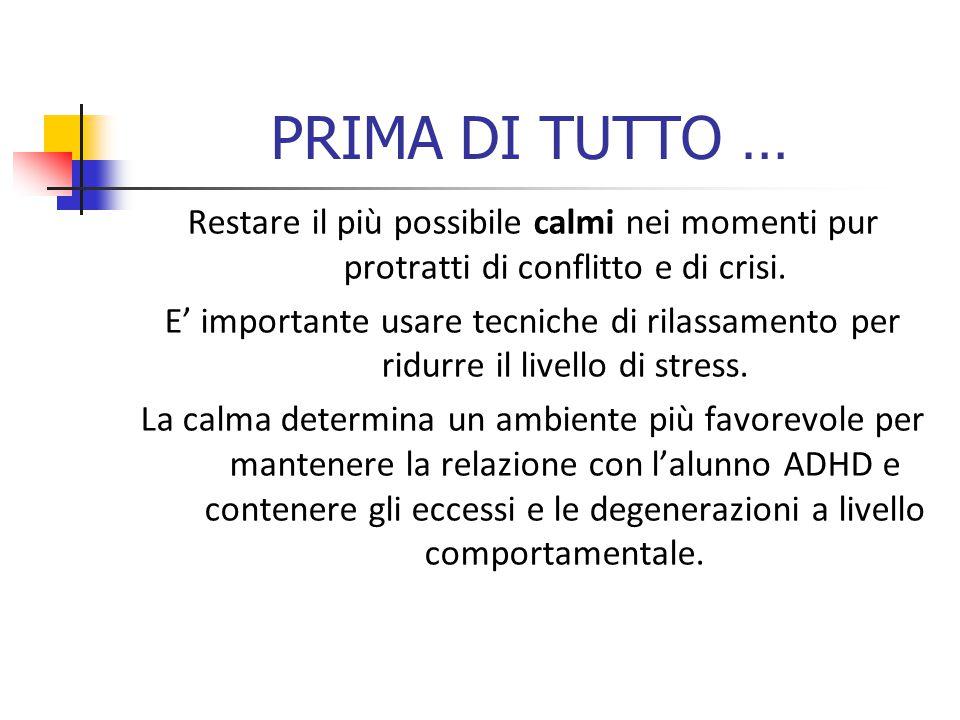 PRIMA DI TUTTO … Restare il più possibile calmi nei momenti pur protratti di conflitto e di crisi.