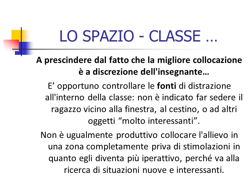 LO SPAZIO - CLASSE … A prescindere dal fatto che la migliore collocazione è a discrezione dell insegnante…