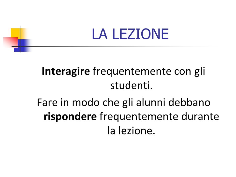Interagire frequentemente con gli studenti.