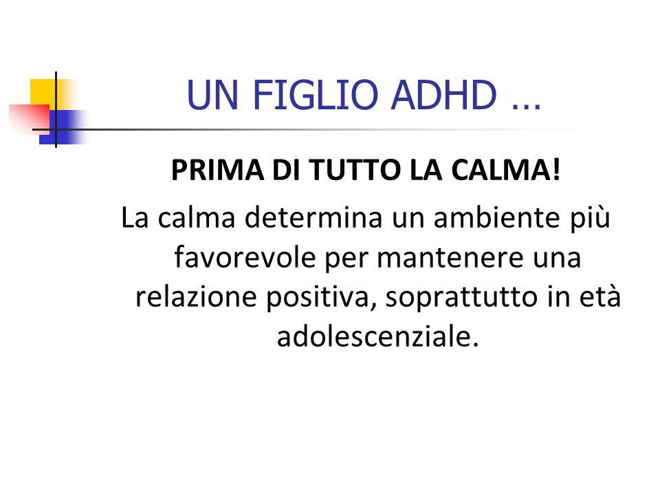 UN FIGLIO ADHD … PRIMA DI TUTTO LA CALMA!