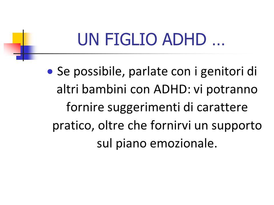 UN FIGLIO ADHD …