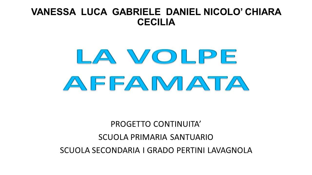 VANESSA LUCA GABRIELE DANIEL NICOLO' CHIARA CECILIA