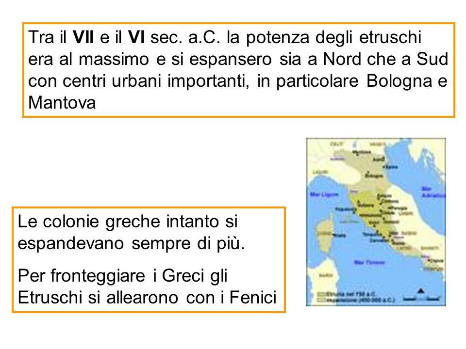 Tra il VII e il VI sec. a.C. la potenza degli etruschi era al massimo e si espansero sia a Nord che a Sud con centri urbani importanti, in particolare Bologna e Mantova