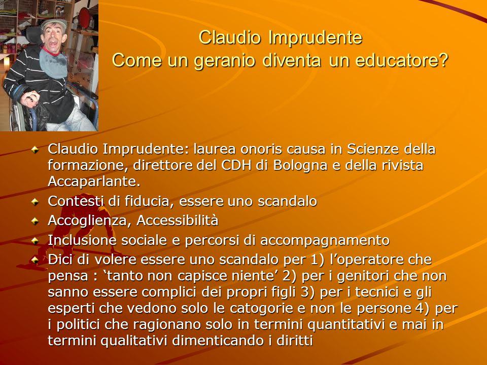 Claudio Imprudente Come un geranio diventa un educatore