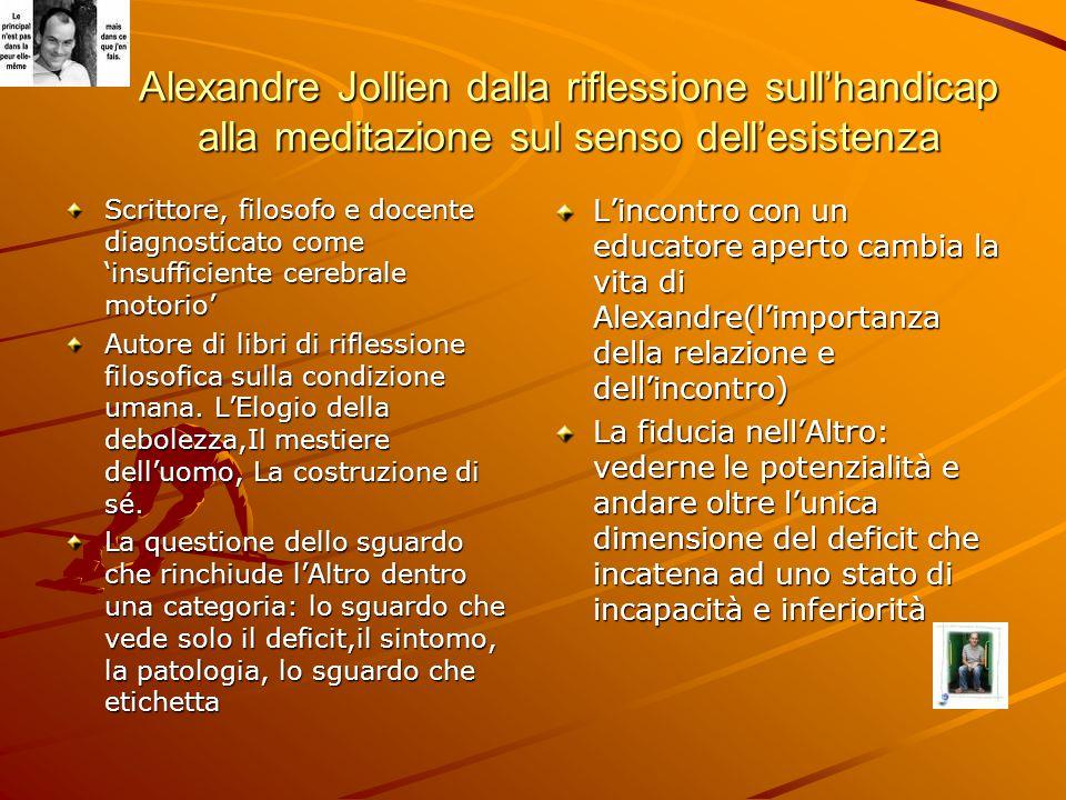 Alexandre Jollien dalla riflessione sull'handicap alla meditazione sul senso dell'esistenza