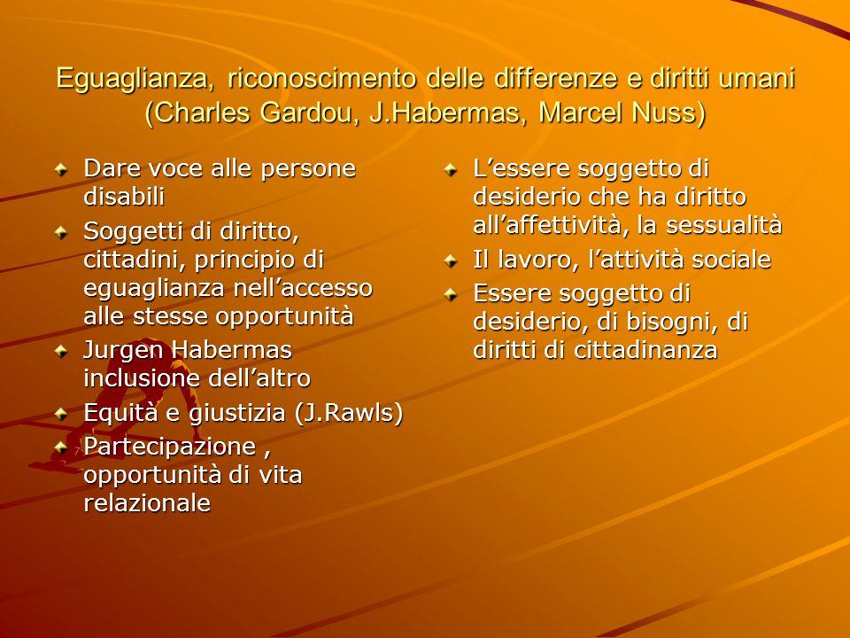 Eguaglianza, riconoscimento delle differenze e diritti umani (Charles Gardou, J.Habermas, Marcel Nuss)
