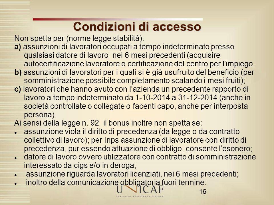 Condizioni di accesso Non spetta per (norme legge stabilità):