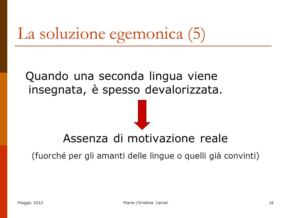 La soluzione egemonica (5)