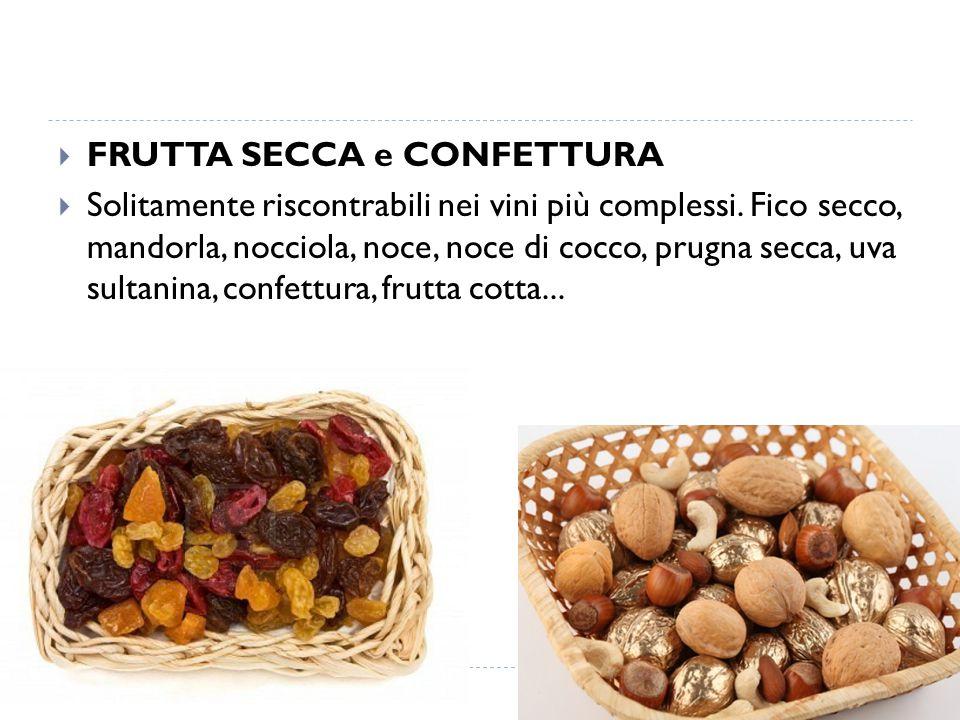 FRUTTA SECCA e CONFETTURA