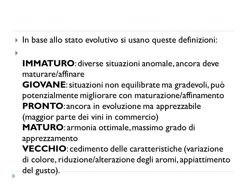 In base allo stato evolutivo si usano queste definizioni: