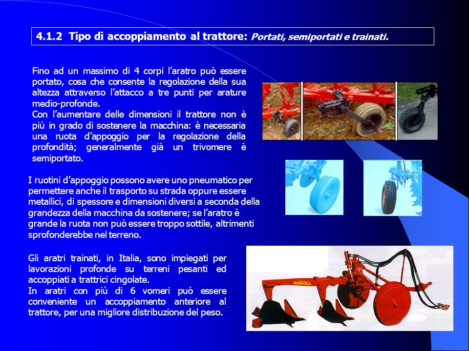 4.1.2 Tipo di accoppiamento al trattore: Portati, semiportati e trainati.
