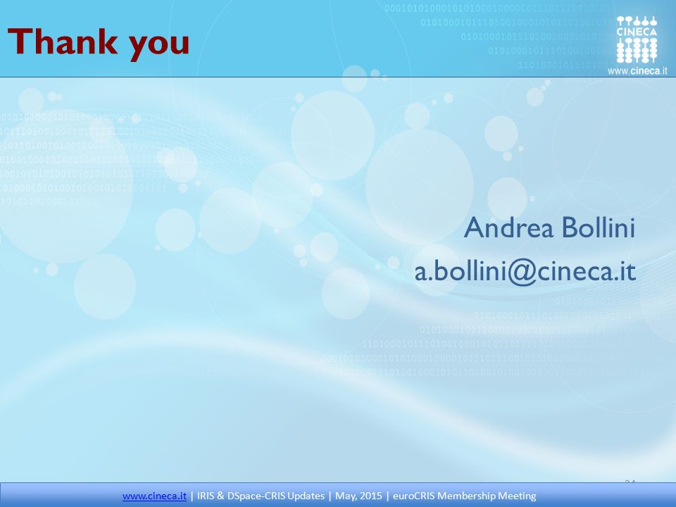 Thank you Andrea Bollini a.bollini@cineca.it