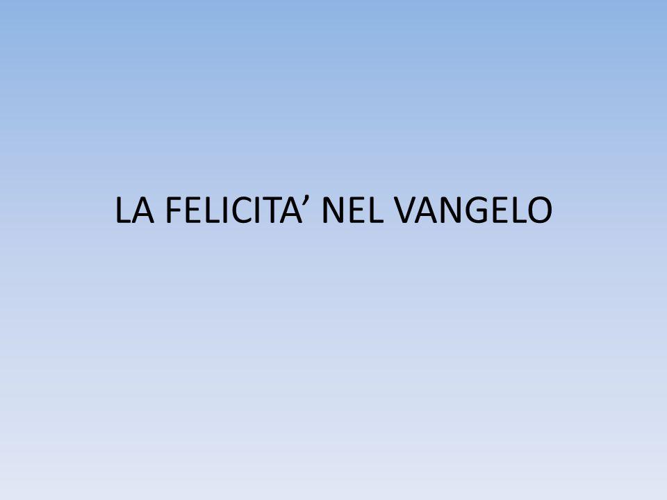 LA FELICITA' NEL VANGELO