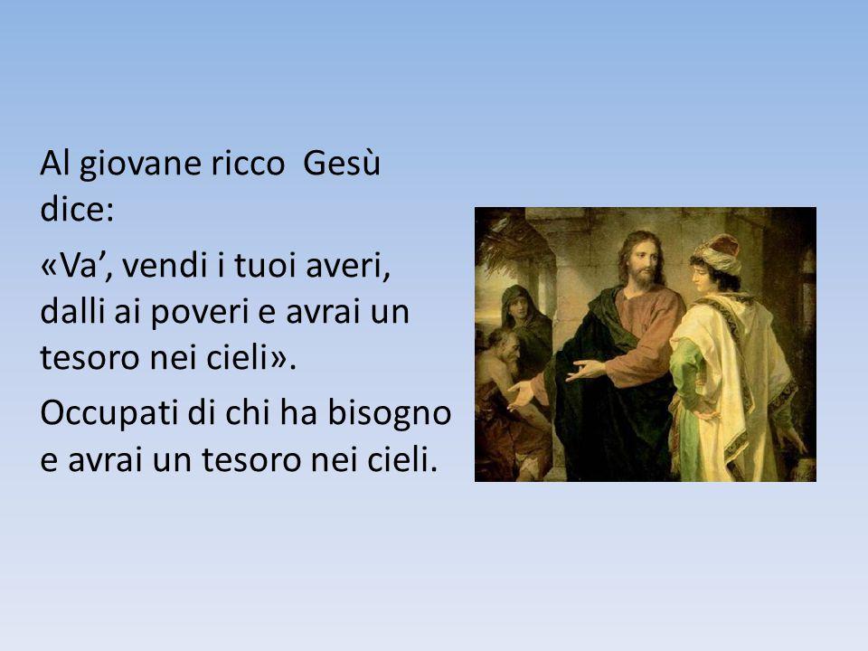 Al giovane ricco Gesù dice: