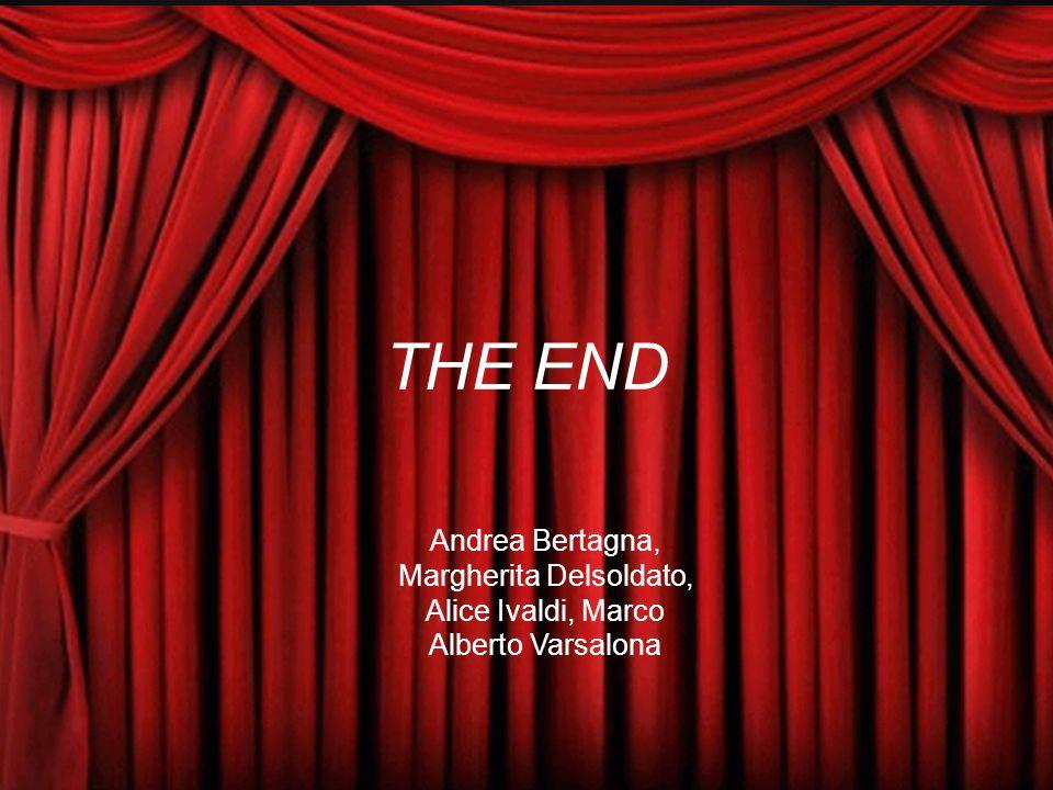 THE END Andrea Bertagna, Margherita Delsoldato, Alice Ivaldi, Marco Alberto Varsalona