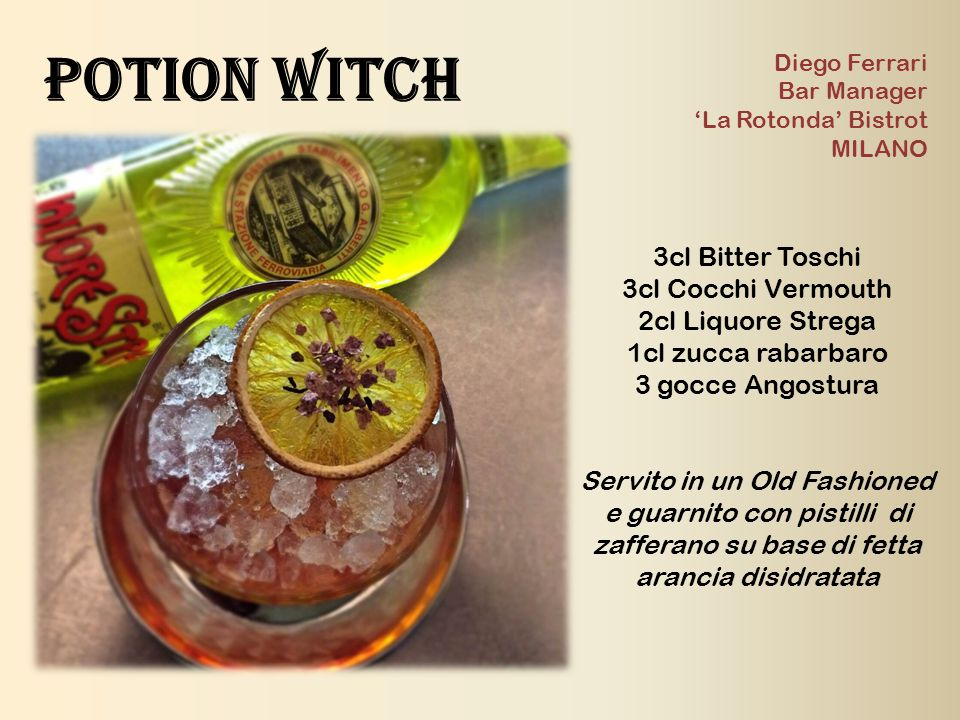 Potion witch 3cl Bitter Toschi 3cl Cocchi Vermouth 2cl Liquore Strega