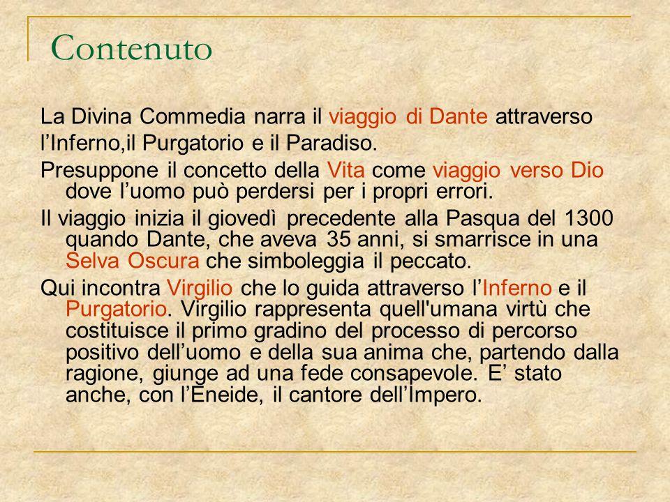 Contenuto La Divina Commedia narra il viaggio di Dante attraverso