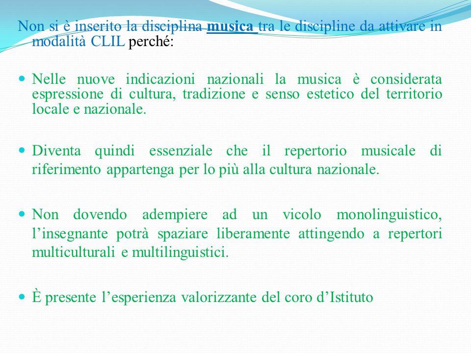 Non si è inserito la disciplina musica tra le discipline da attivare in modalità CLIL perché: