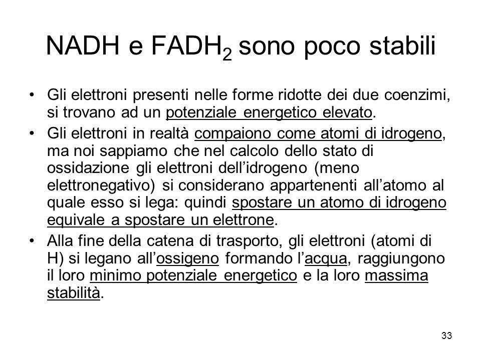 NADH e FADH2 sono poco stabili