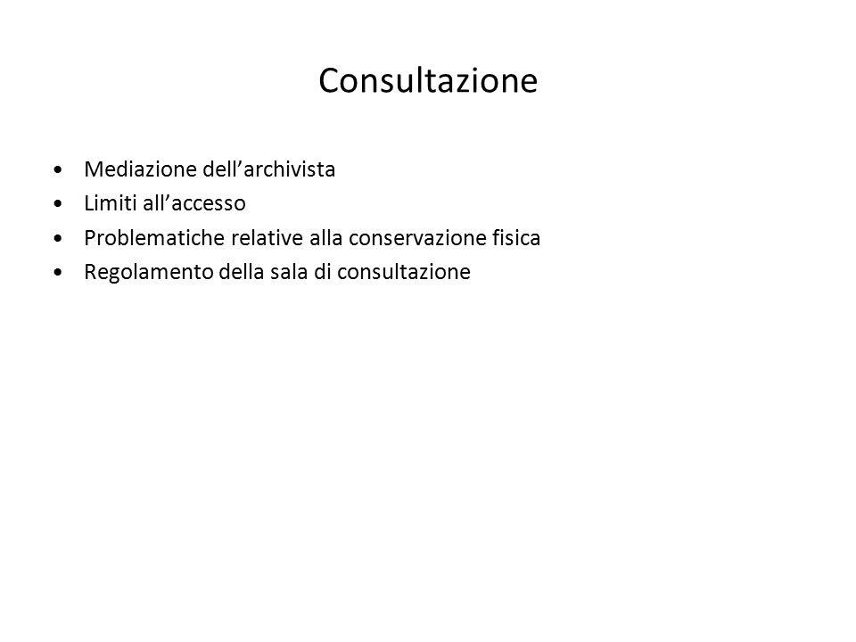 Consultazione Mediazione dell'archivista Limiti all'accesso