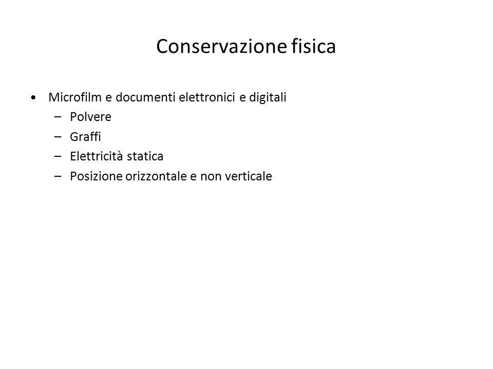 Conservazione fisica Microfilm e documenti elettronici e digitali