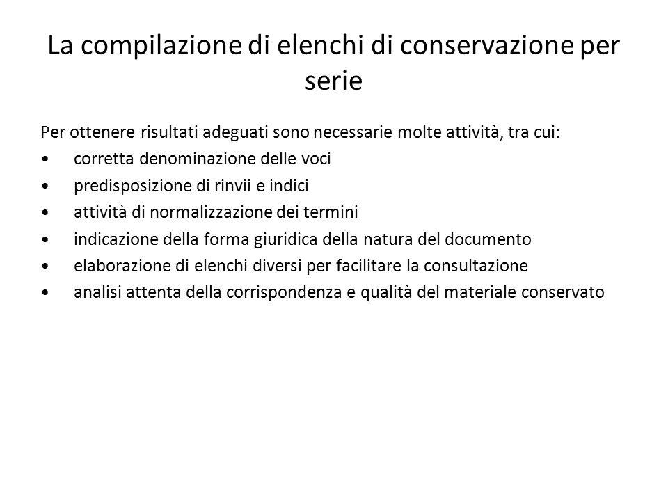 La compilazione di elenchi di conservazione per serie