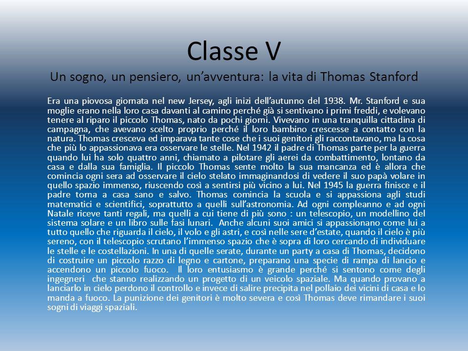 Classe V Un sogno, un pensiero, un'avventura: la vita di Thomas Stanford