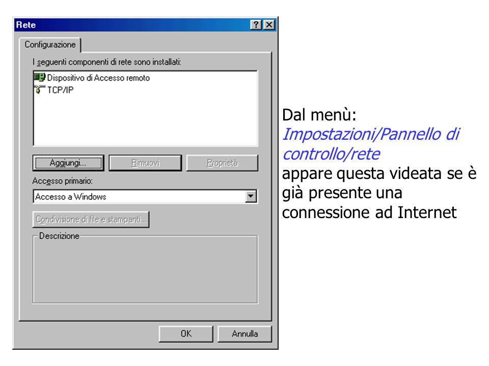 Dal menù: Impostazioni/Pannello di controllo/rete.