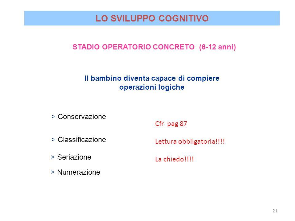 LO SVILUPPO COGNITIVO STADIO OPERATORIO CONCRETO (6-12 anni)