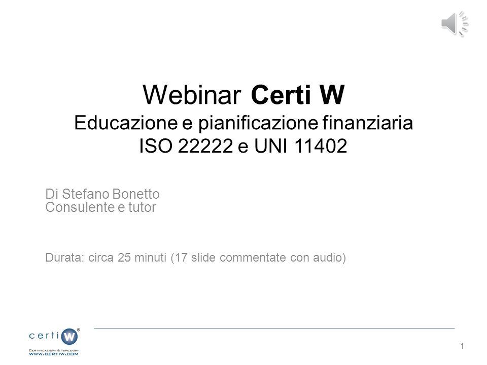 Webinar Certi W Educazione e pianificazione finanziaria ISO 22222 e UNI 11402
