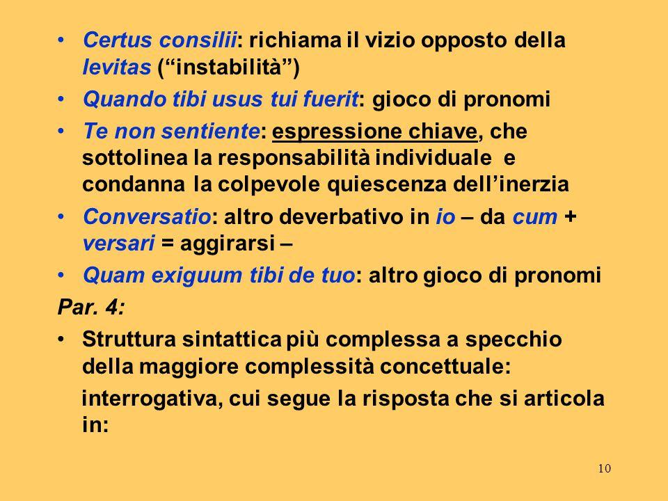 Certus consilii: richiama il vizio opposto della levitas ( instabilità )