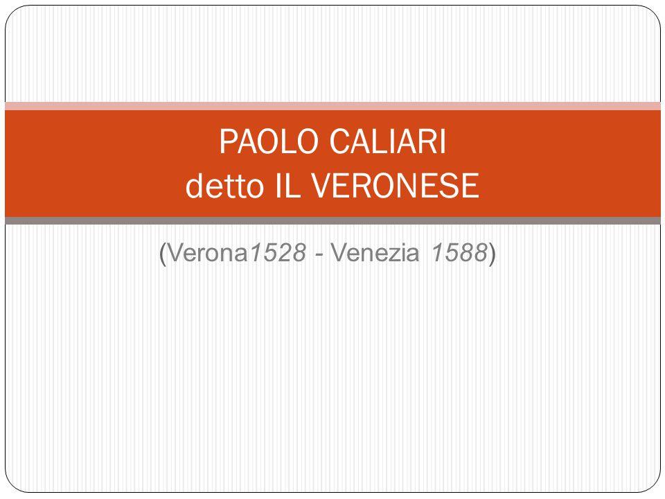PAOLO CALIARI detto IL VERONESE