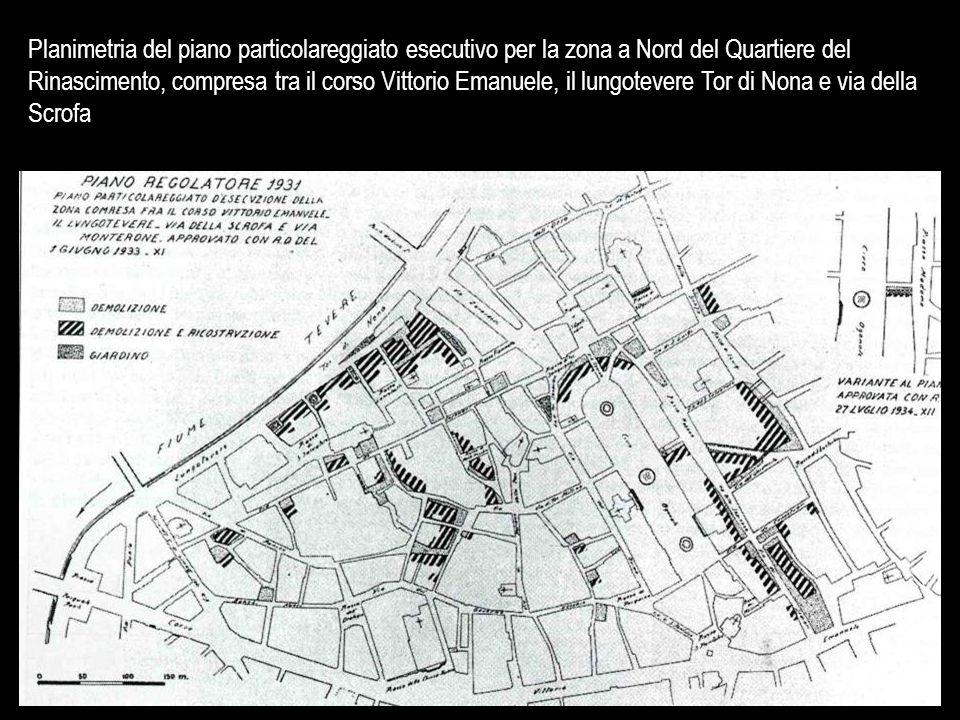 Planimetria del piano particolareggiato esecutivo per la zona a Nord del Quartiere del Rinascimento, compresa tra il corso Vittorio Emanuele, il lungotevere Tor di Nona e via della Scrofa