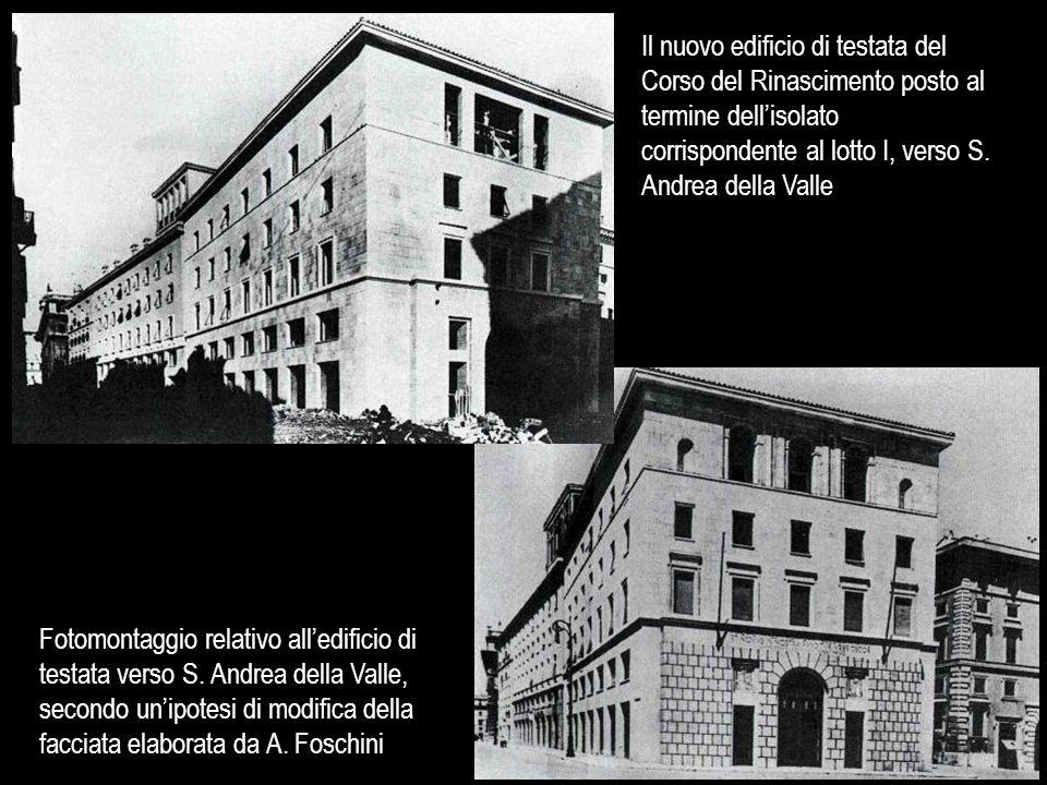 Il nuovo edificio di testata del Corso del Rinascimento posto al termine dell'isolato corrispondente al lotto I, verso S. Andrea della Valle