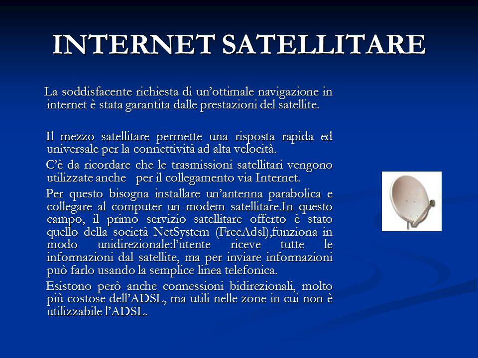 INTERNET SATELLITARE La soddisfacente richiesta di un'ottimale navigazione in internet è stata garantita dalle prestazioni del satellite.