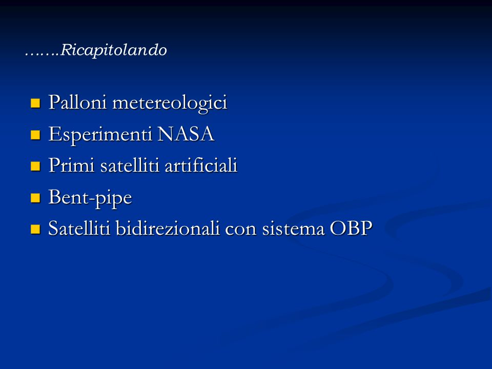 Palloni metereologici Esperimenti NASA Primi satelliti artificiali