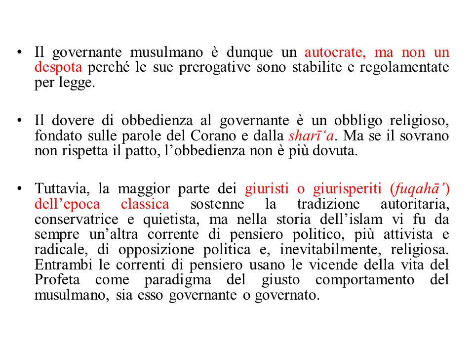 Il governante musulmano è dunque un autocrate, ma non un despota perché le sue prerogative sono stabilite e regolamentate per legge.