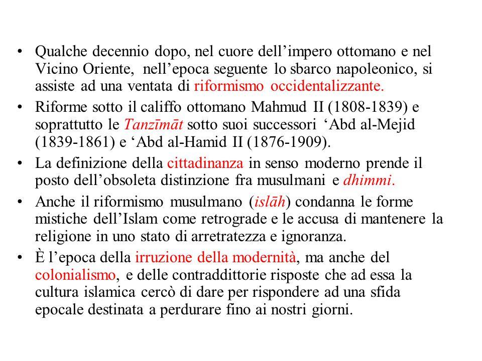 Qualche decennio dopo, nel cuore dell'impero ottomano e nel Vicino Oriente, nell'epoca seguente lo sbarco napoleonico, si assiste ad una ventata di riformismo occidentalizzante.