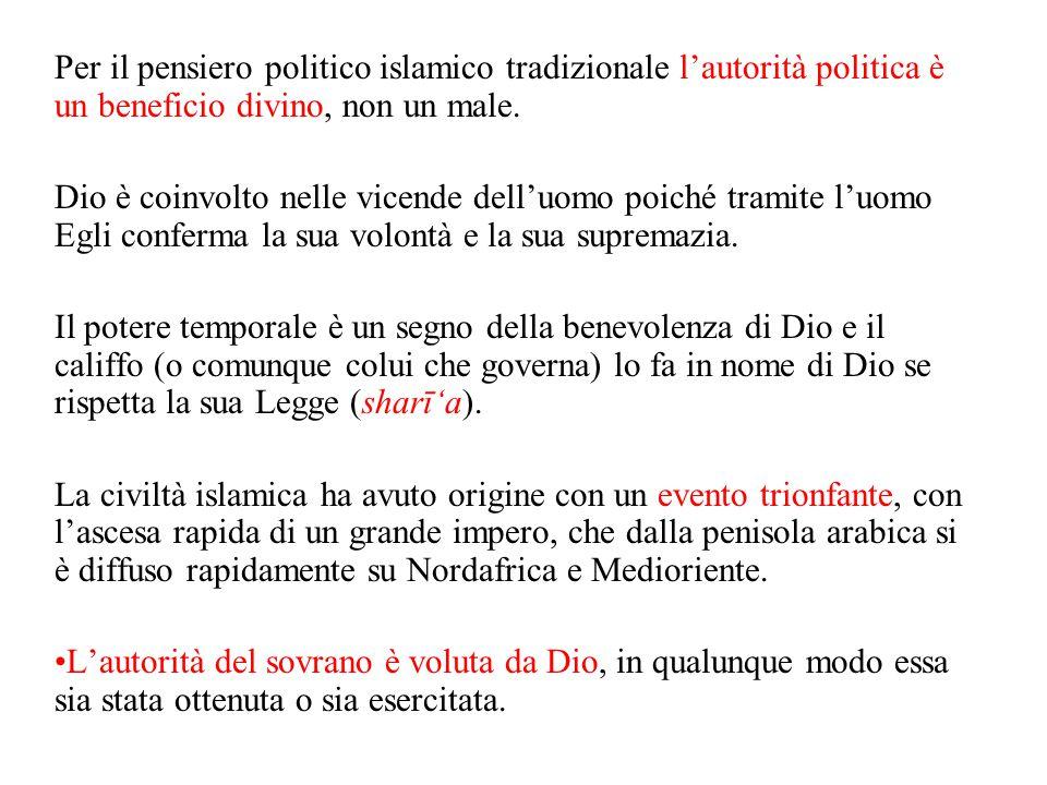 Per il pensiero politico islamico tradizionale l'autorità politica è un beneficio divino, non un male.