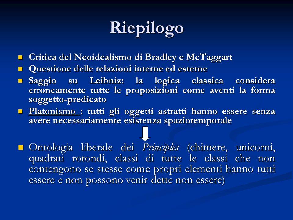 Riepilogo Critica del Neoidealismo di Bradley e McTaggart. Questione delle relazioni interne ed esterne.