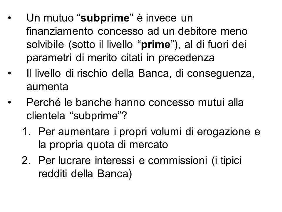 Un mutuo subprime è invece un finanziamento concesso ad un debitore meno solvibile (sotto il livello prime ), al di fuori dei parametri di merito citati in precedenza
