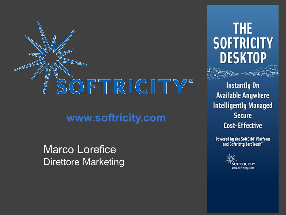 www.softricity.com Marco Lorefice Direttore Marketing