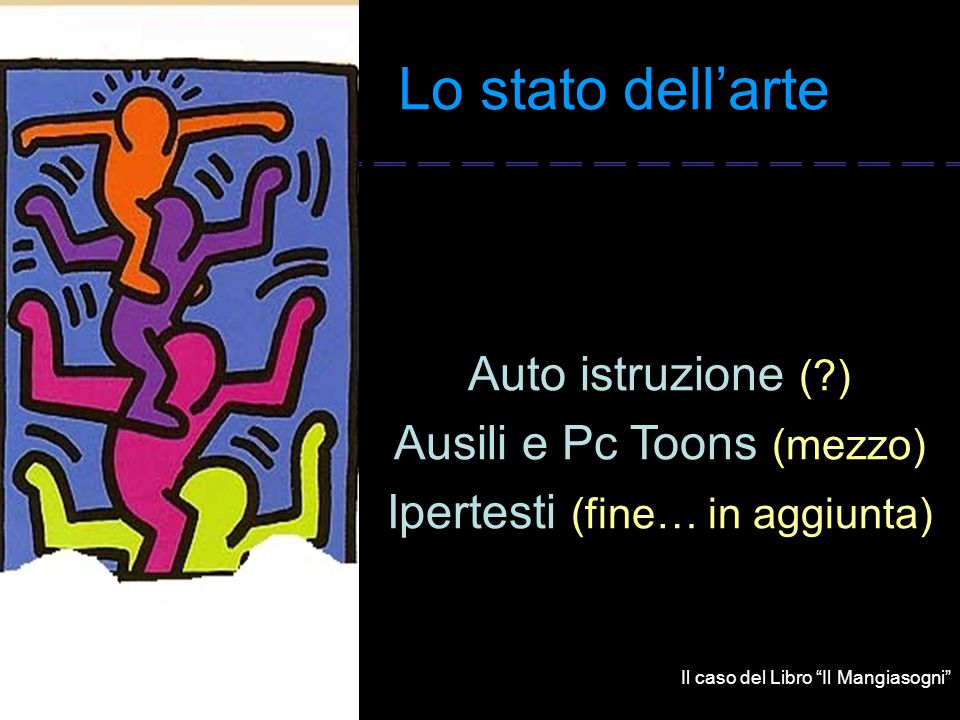 Lo stato dell'arte Auto istruzione ( ) Ausili e Pc Toons (mezzo)
